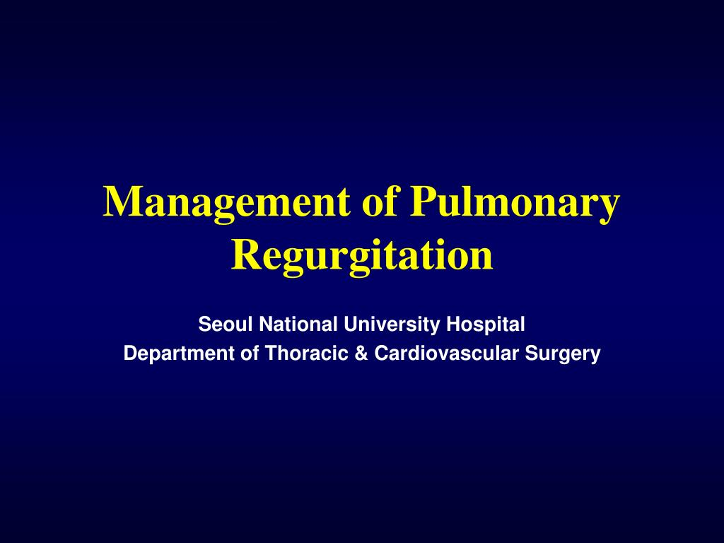 management of pulmonary regurgitation l.