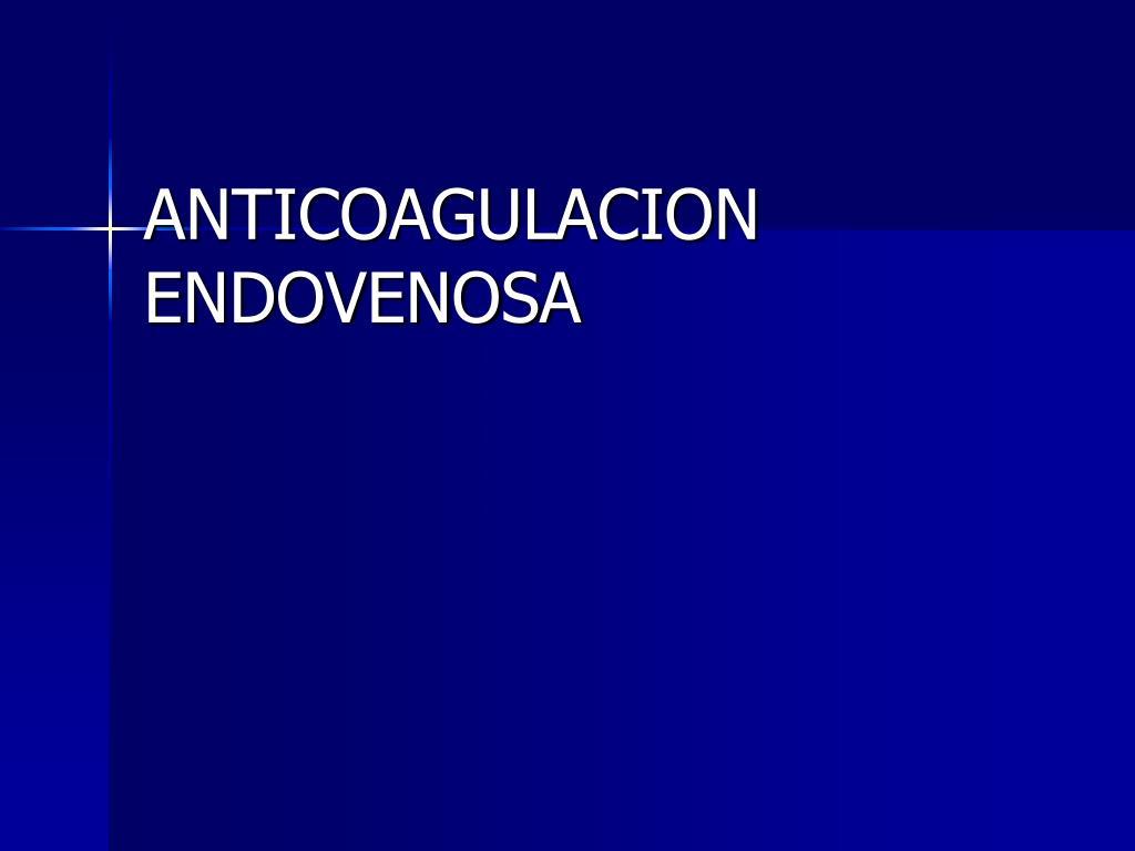 anticoagulacion endovenosa l.