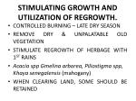 stimulating growth and utilization of regrowth