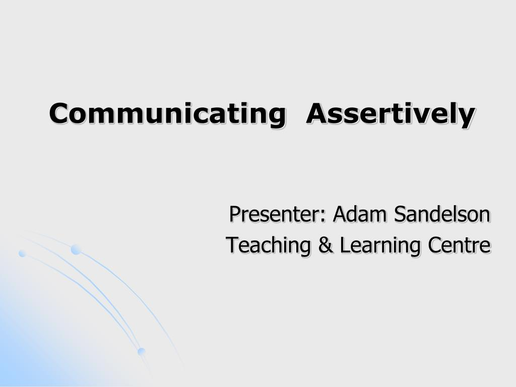 communicating assertively l.