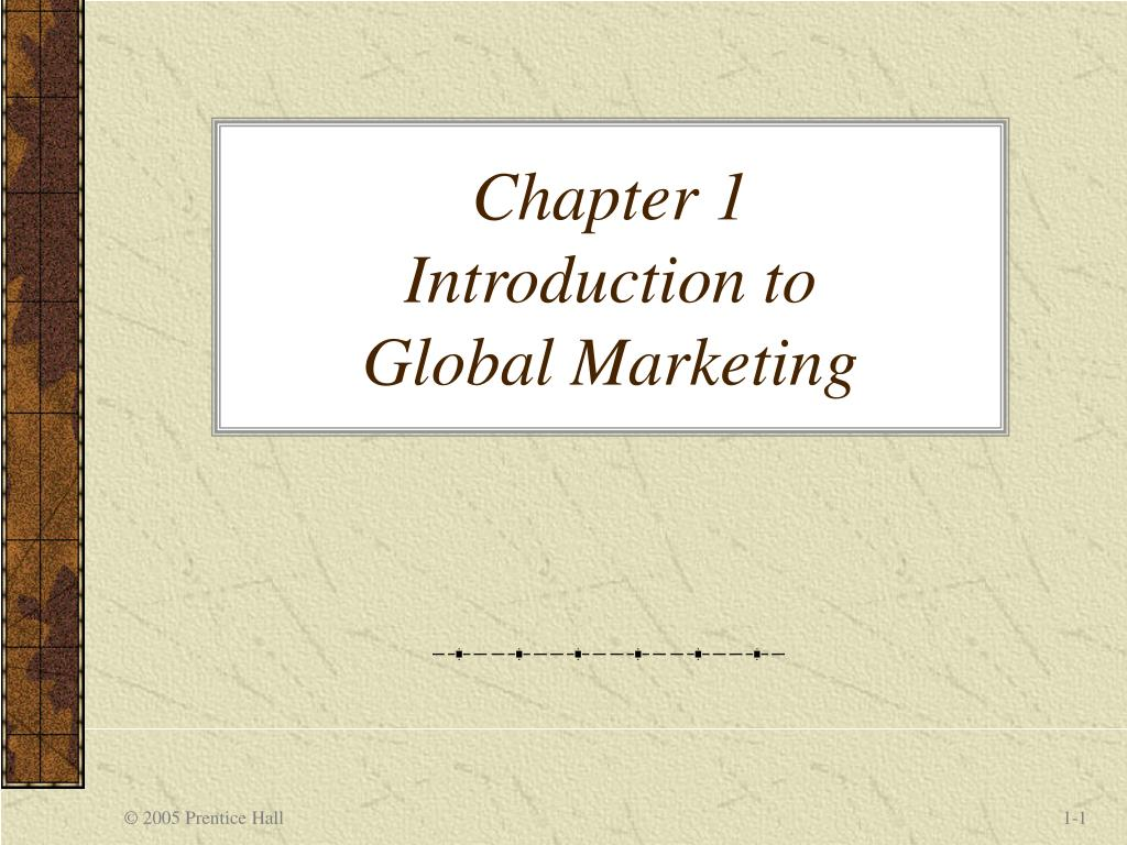 chapter 1 introduction to global marketing l.