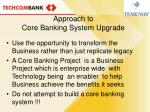 approach to core banking system upgrade