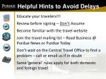 helpful hints to avoid delays
