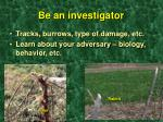 be an investigator
