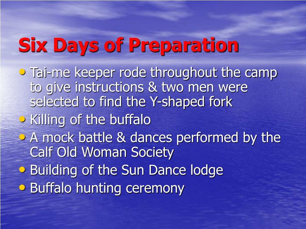 Six Days of Preparation