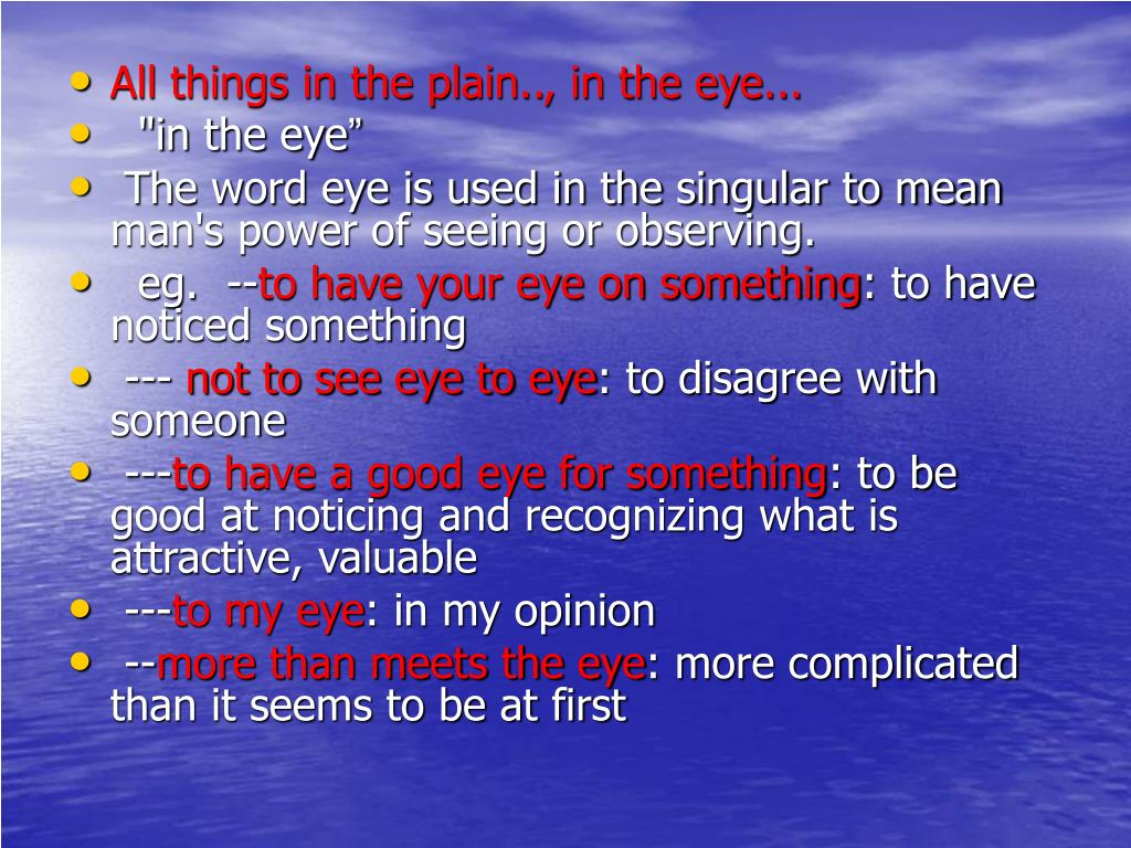 All things in the plain.., in the eye...