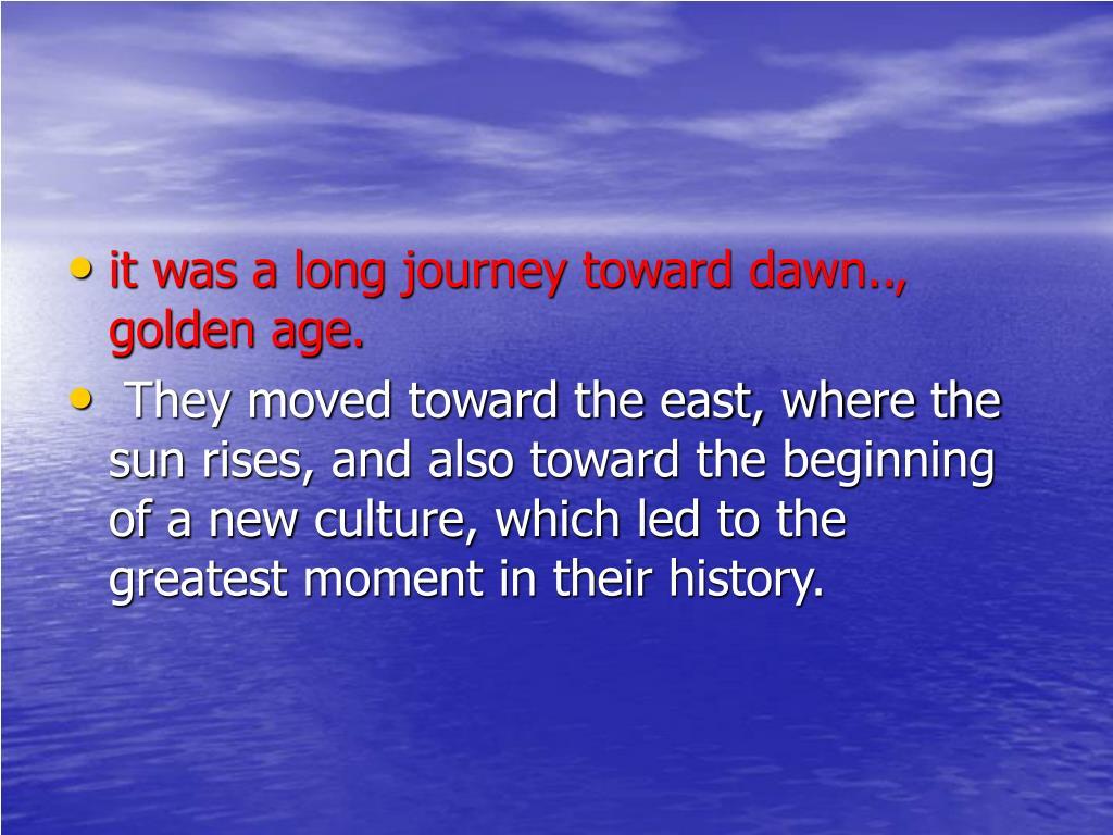it was a long journey toward dawn.., golden age.