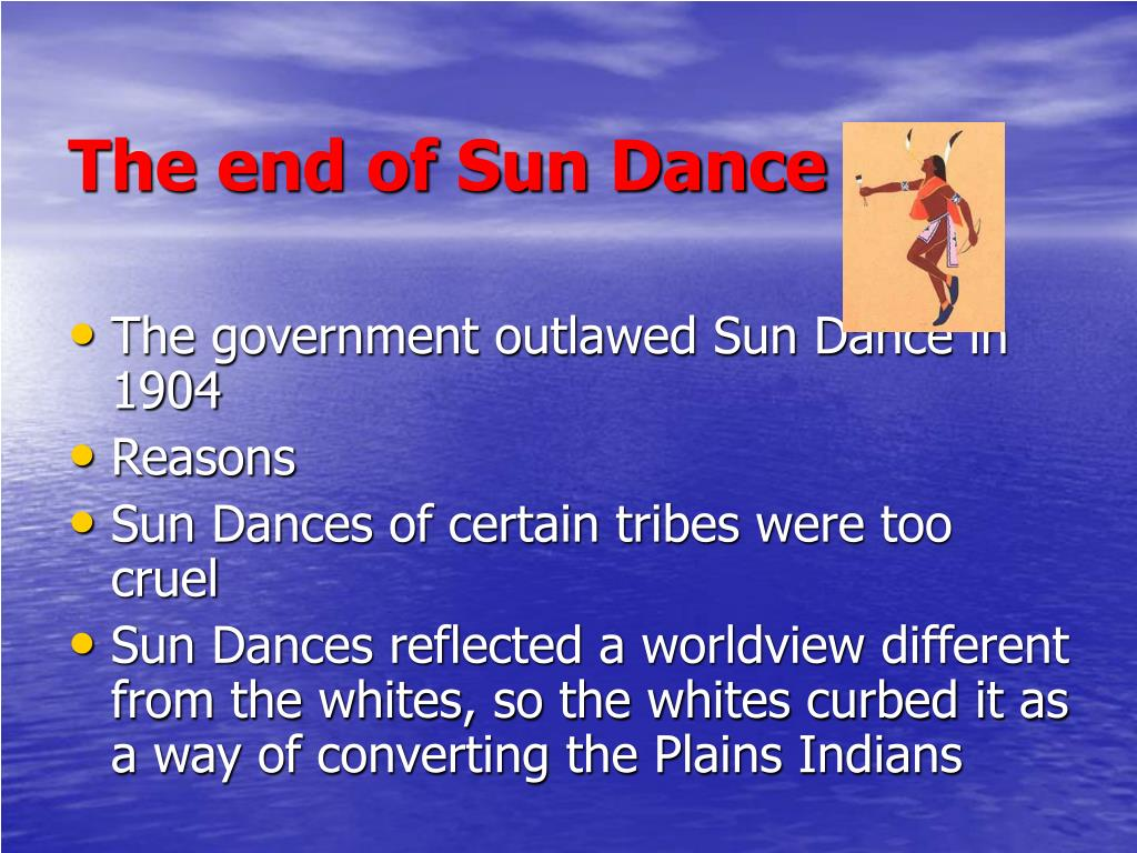The end of Sun Dance
