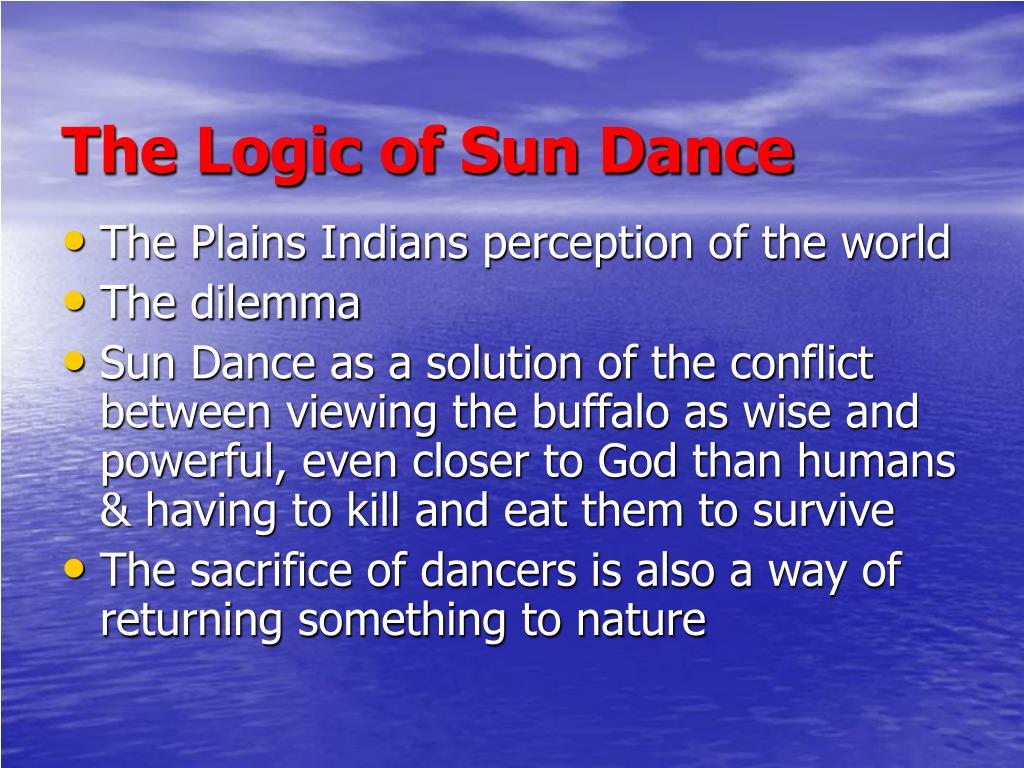 The Logic of Sun Dance