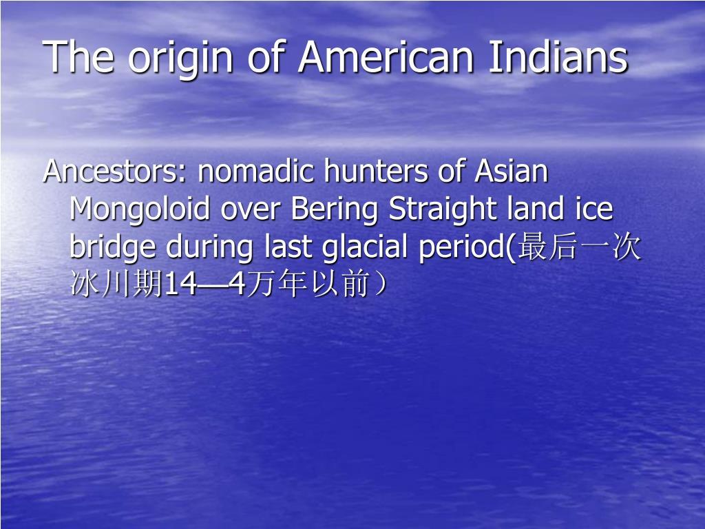 The origin of American Indians