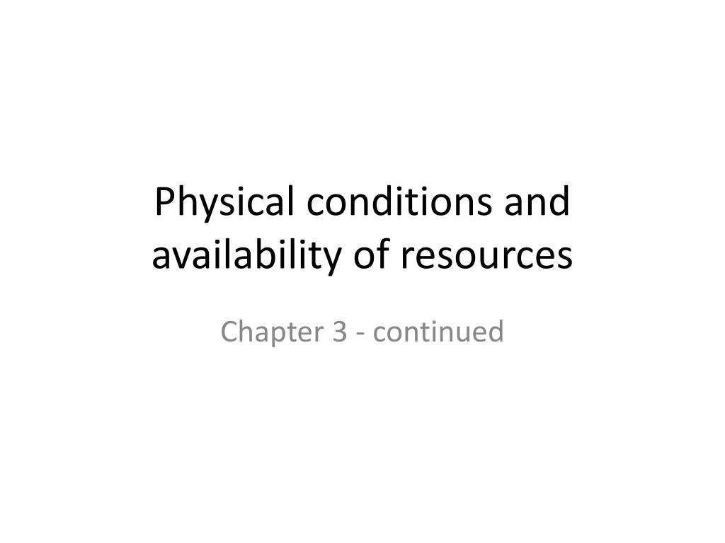 physical conditions and availability of resources l.