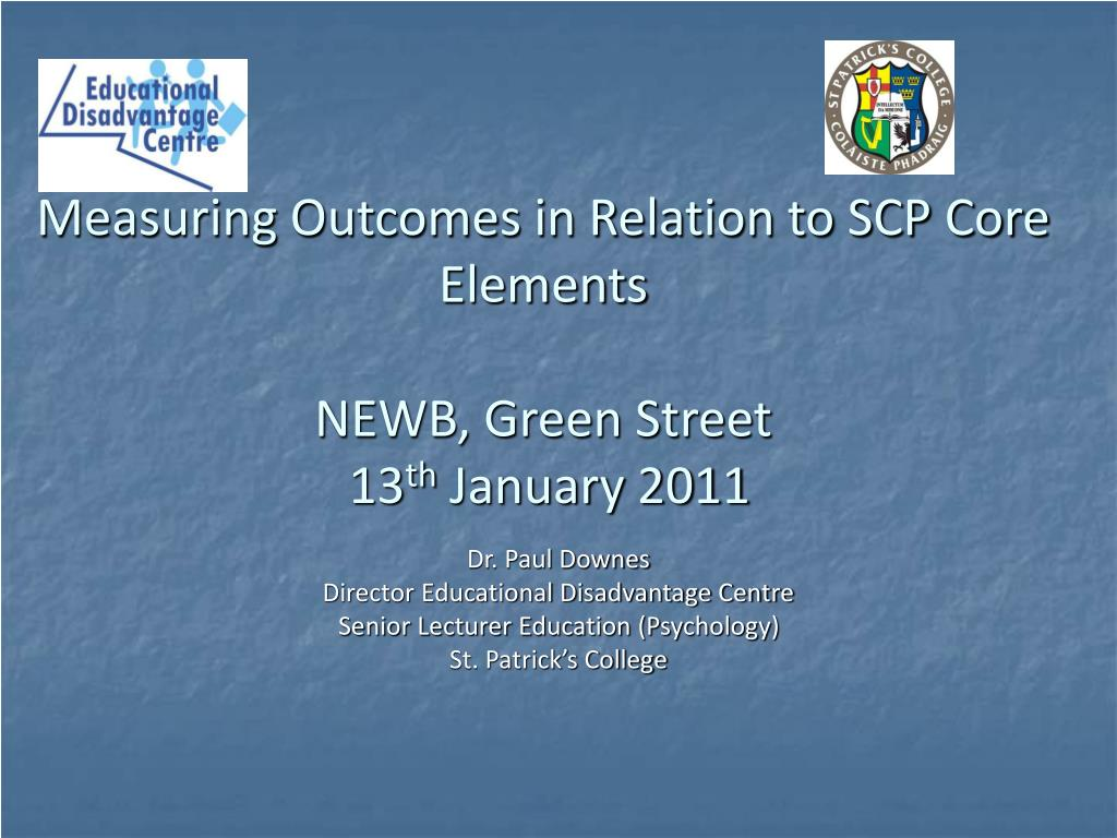 measuring outcomes in relation to scp core elements newb green street 13 th january 2011 l.