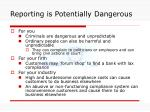reporting is potentially dangerous