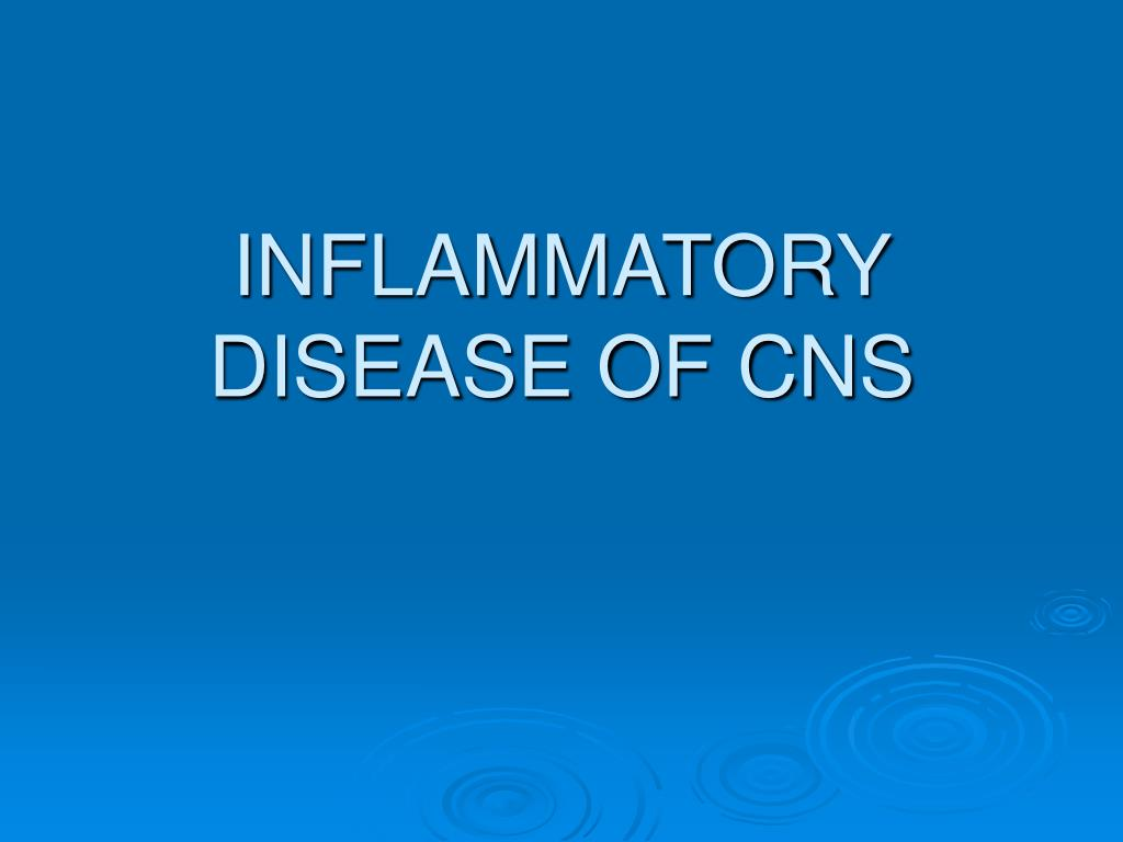 INFLAMMATORY DISEASE OF CNS