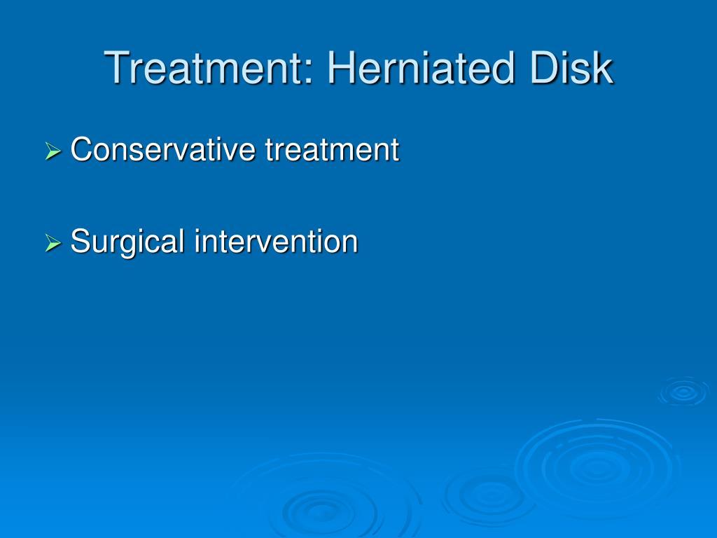 Treatment: Herniated Disk