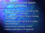 the neighborhood watch coordinator