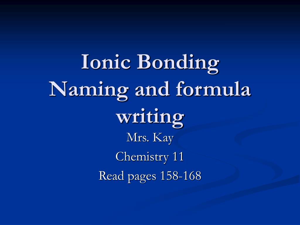 ionic bonding naming and formula writing l.