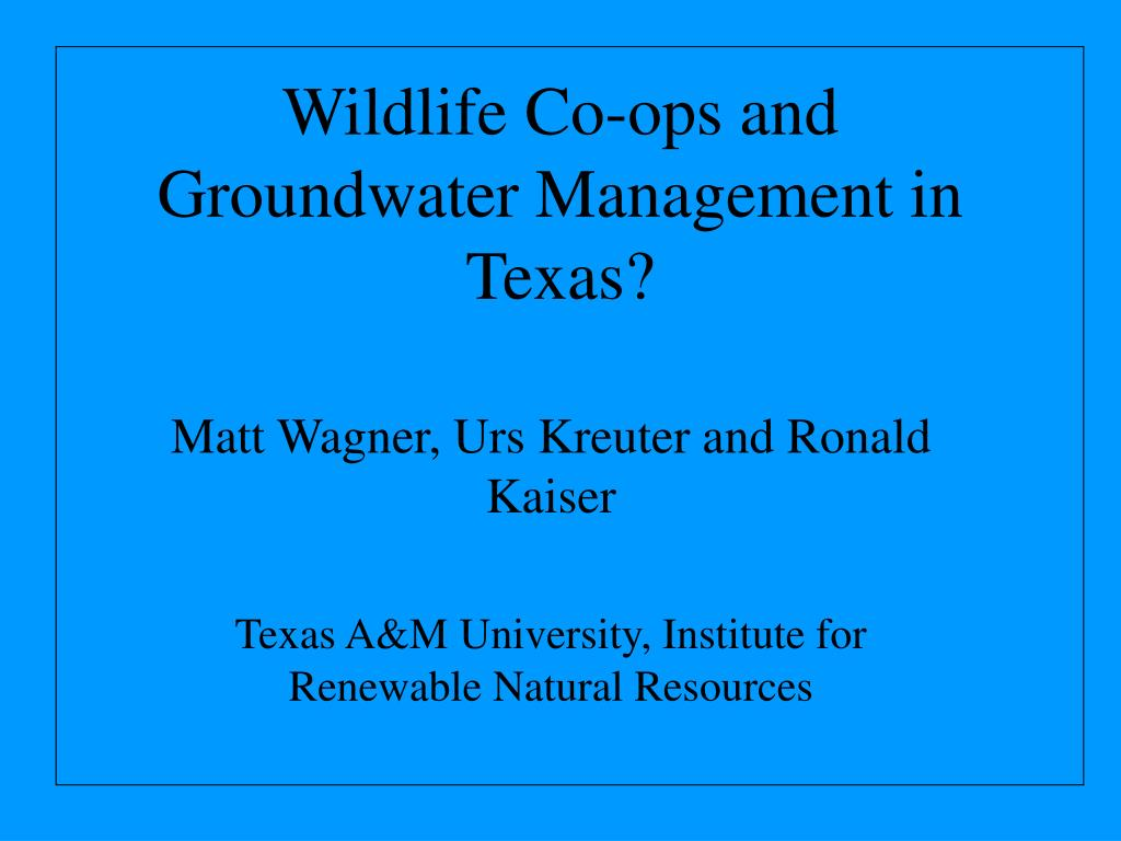 wildlife co ops and groundwater management in texas l.