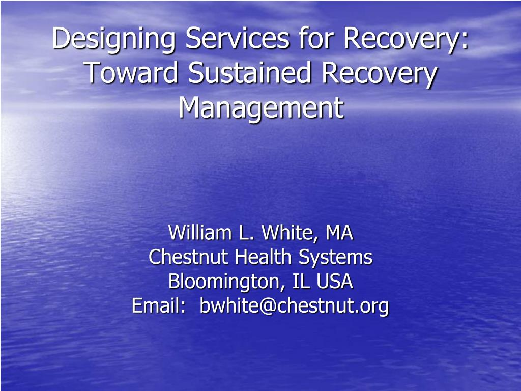 designing services for recovery toward sustained recovery management l.