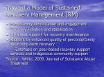 toward a model of sustained recovery management rm