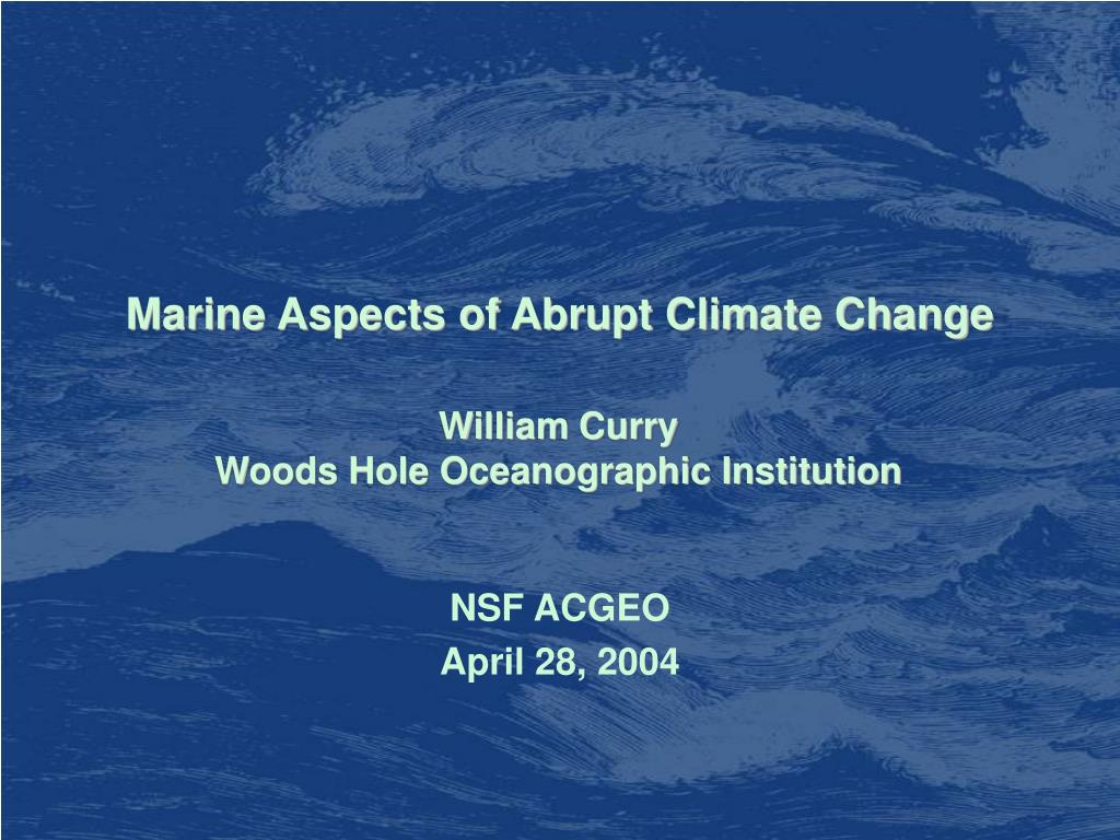 marine aspects of abrupt climate change l.