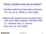parity violation was found earlier