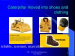 caterpillar moved into shoes and clothing