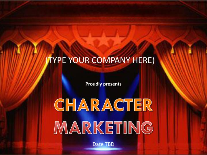 proudly presents c haracter marketing n.