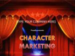 proudly presents c haracter marketing