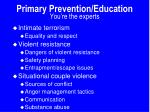 primary prevention education you re the experts