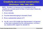 creativity as a social construction westmeyer 1998 1999 2001