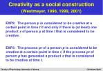 creativity as a social construction westmeyer 1998 1999 200132
