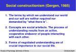 social constructionism gergen 1985