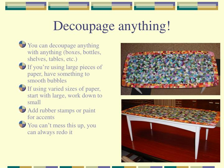 Decoupage anything
