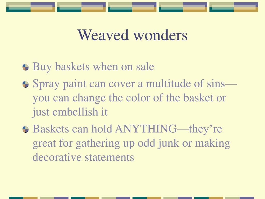 Weaved wonders