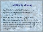 difficulty cloning