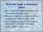 move the logic to quantum states