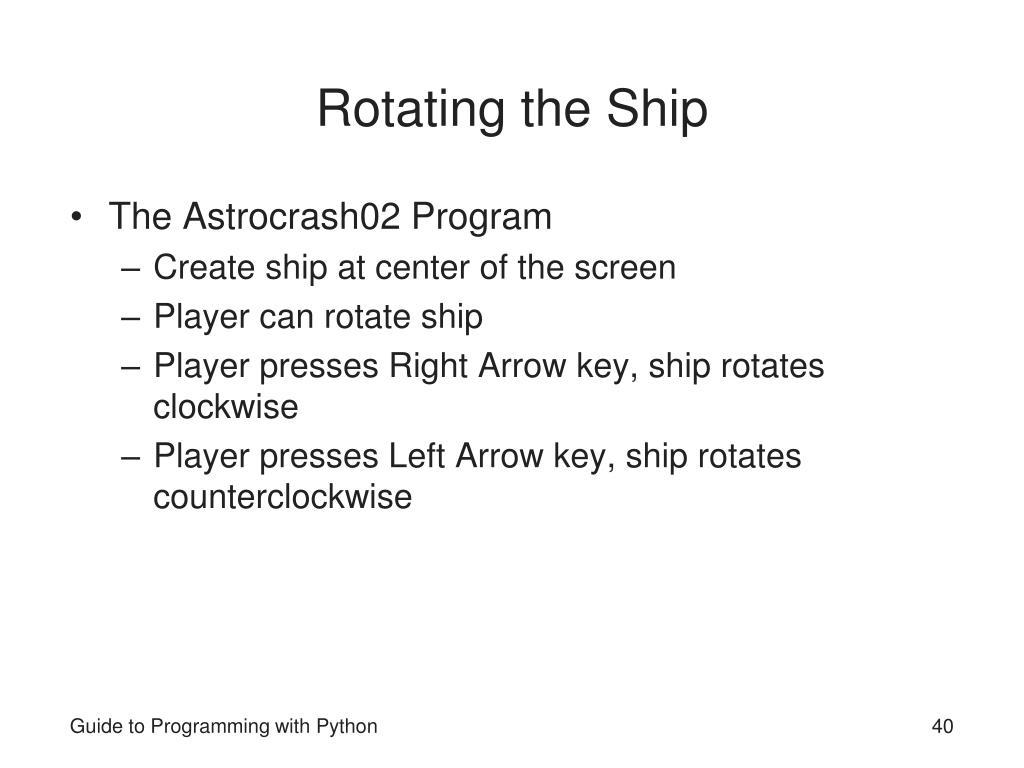 Rotating the Ship