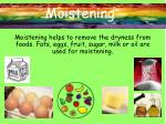 moistening