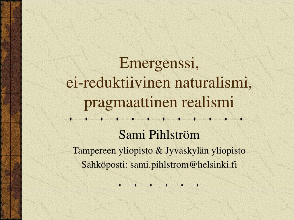 emergenssi ei reduktiivinen naturalismi pragmaattinen realismi l.