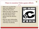ways to monitor video game effects