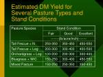 estimated dm yield for several pasture types and stand conditions