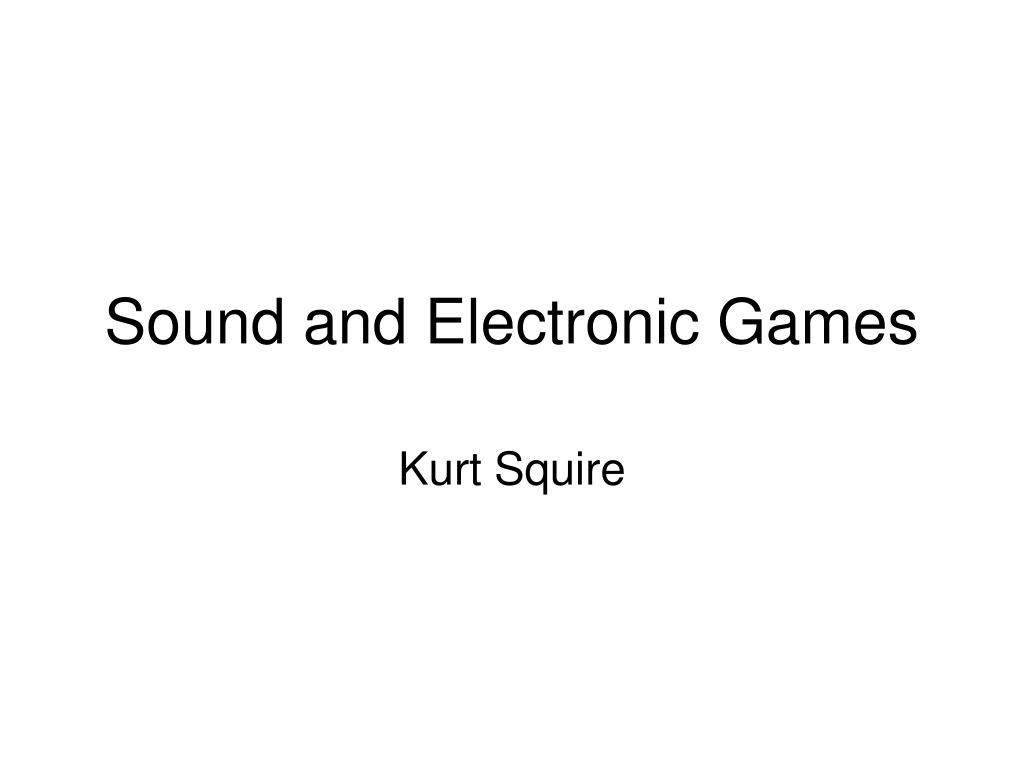 sound and electronic games l.
