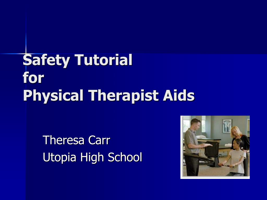safety tutorial for physical therapist aids l.