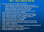 ex your topics will be
