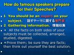 how do famous speakers prepare for their speeches