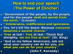 how to end your speech the power of clincher