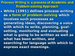 process writing is a process of academic and problem solving approach