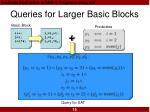 queries for larger basic blocks