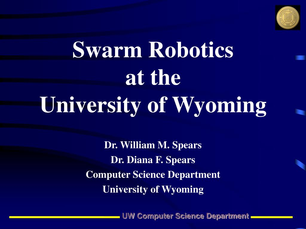 dr william m spears dr diana f spears computer science department university of wyoming l.